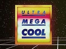 Ultra Mega Cool